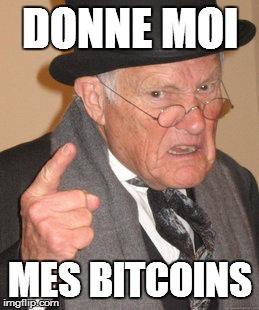 donne moi mes bitcoins